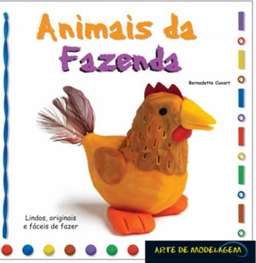 Animais da Fazenda - Coleção Arte de Modelagem