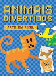 Animais Divertidos - Coleção Arte em Pixel