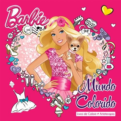 Barbie Mundo Colorido - Coleção Arteterapia - Livro de Colorir