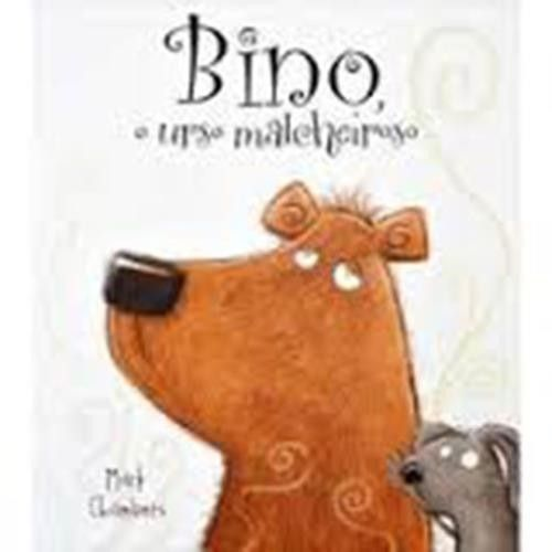 Bino, o Urso Malcheiroso