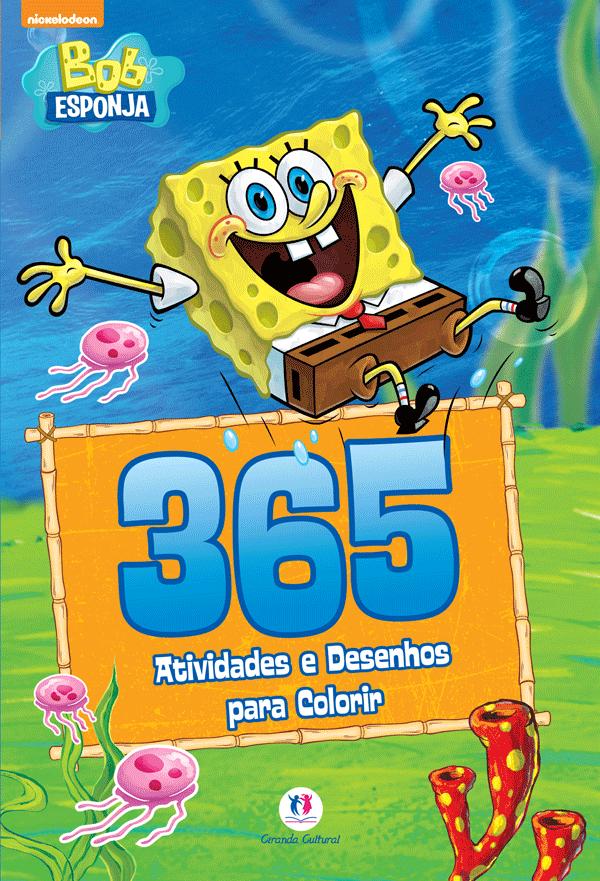 BOB ESPONJA - 365 ATIVIDADES E DESENHOS PARA COLOR