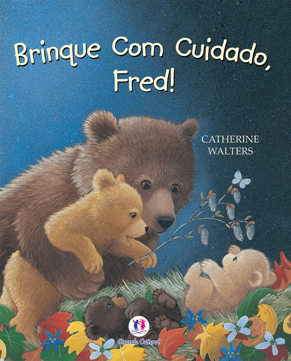BRINQUE COM CUIDADO, FRED!
