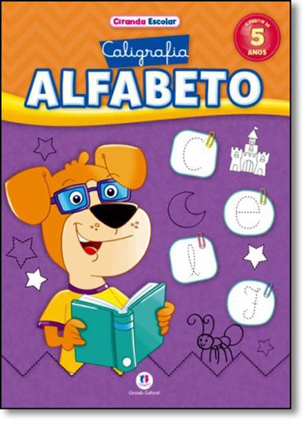 Caligrafia: Alfabeto - Coleção Ciranda Escolar