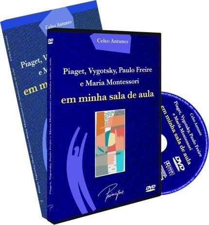 Piaget, Vygotsky, Paulo Freire e Maria Montessori Em Minhas Sala de Aula - Celso Antunes