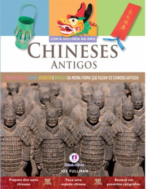 Chineses Antigos - Coleção Com a História Na Mão