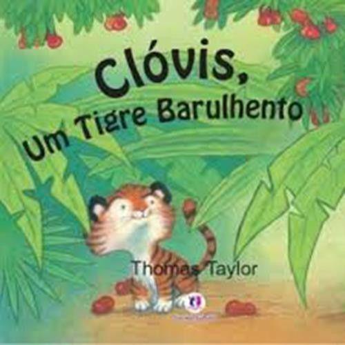Clóvis, Um Tigre Barulhento