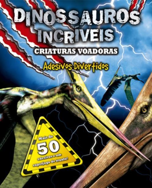 Criaturas Voadoras: Adesivos Divertidos - Coleção Dinossauros Incríveis