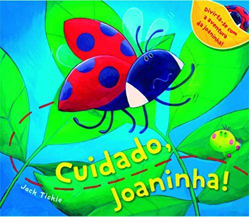 CUIDADO, JOANINHA!
