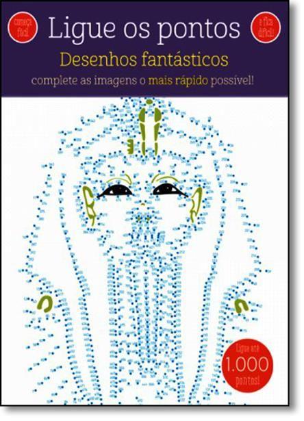 Desenhos Fantásticos - Coleção Ligue os Pontos - Complete as Imagens o Mais Rápido Possível!