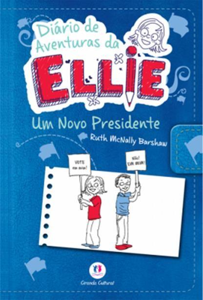 Diário de Aventuras da Ellie: Um Novo Presidente