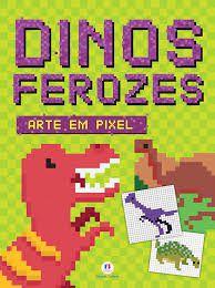 Dinos Ferozes - Coleção Arte em Pixel
