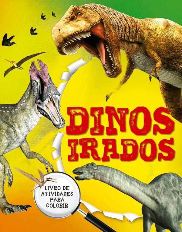 DINOS IRADOS (LIVRO 4)