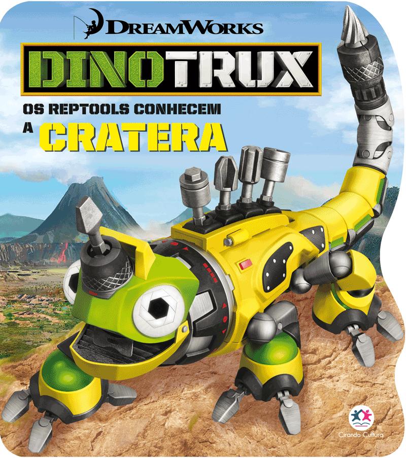 DINOTRUX - OS REPTOOLS CONHECEM A CRATERA