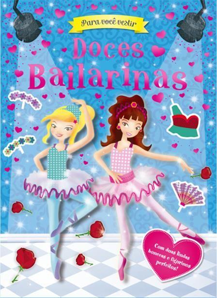 Doces Bailarinas - Coleção Para Voce Vestir