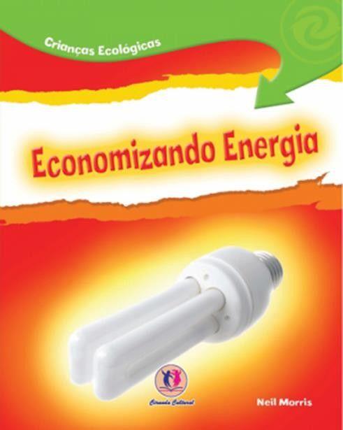 Economizando Energia - Coleção Crianças Ecológicas