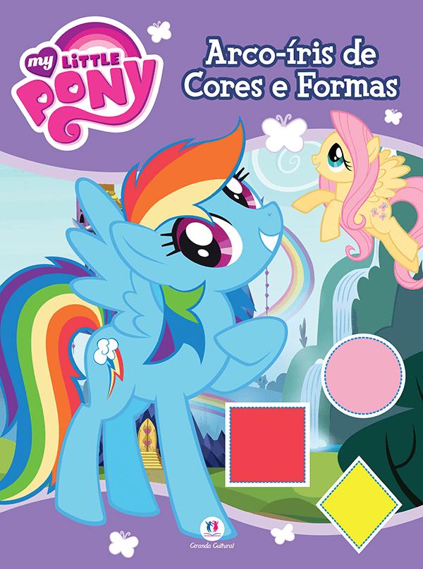 MY LITTLE PONY-ARCO-IRIS DE CORES E FORMAS