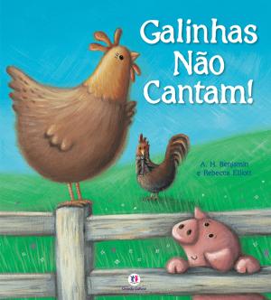 GALINHAS NÃO CANTAM!