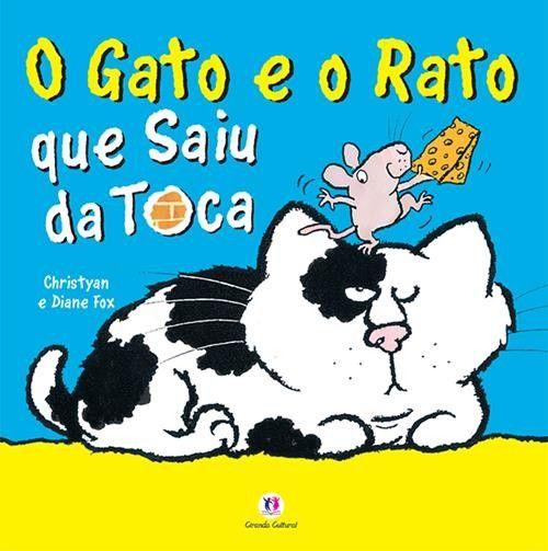 Gato e o Rato que Saiu da Toca, O