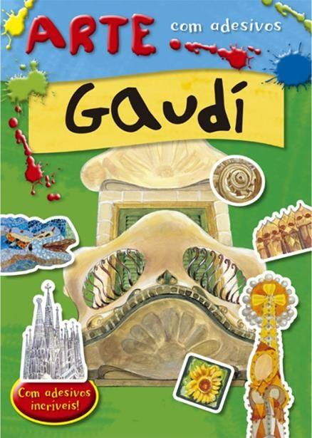 Gaudí - Coleção Arte com Adesivos - Com Adesivos Incríveis