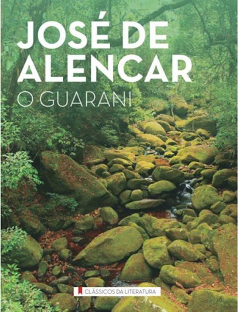 Guarani, O - Coleção Clássicos da Literatura