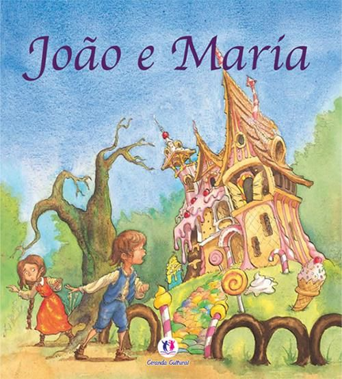 João e Maria - Coleção Histórias Clássicas