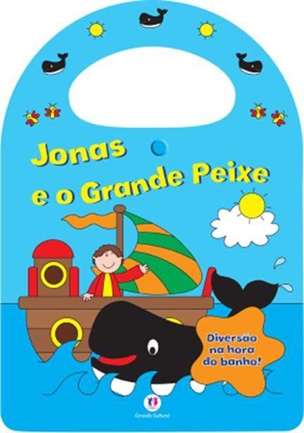 Jonas e o Grande Peixe - Coleção Minha Bolsa Divertida Para a Hora do Banho