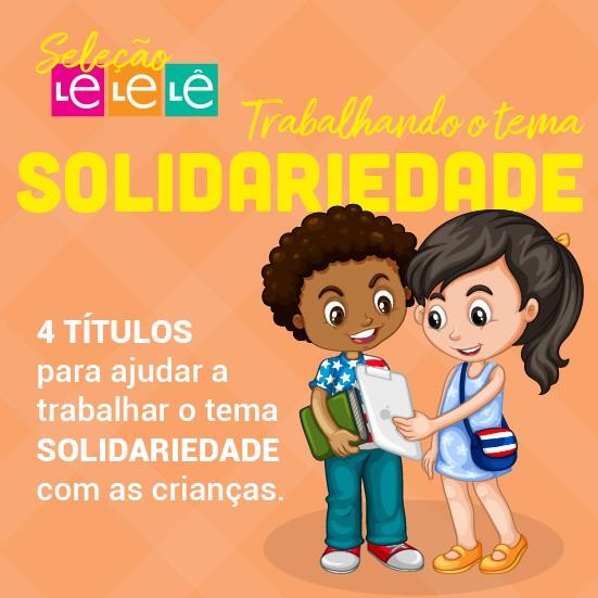 KIT 04 LIVROS- TRABALHANDO O TEMA SOLIDARIEDADE