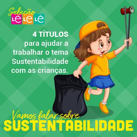 KIT 04 LIVROS - TRABALHANDO O TEMA SUSTENTABILIDADE