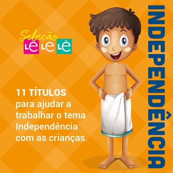 KIT 11 LIVROS - TRABALHANDO O TEMA INDEPENDÊNCIA