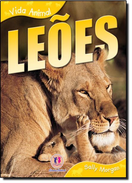 Leões - Coleção Vida Animal
