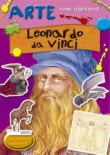 Leonardo da Vinci - Coleção Arte com Adesivos - Com Adesivos Incríveis
