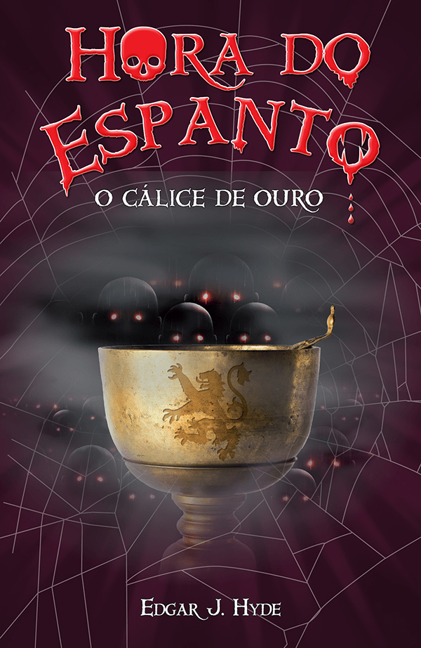 LIJ-HORA DO ESPANTO-CALICE DE OURO, O