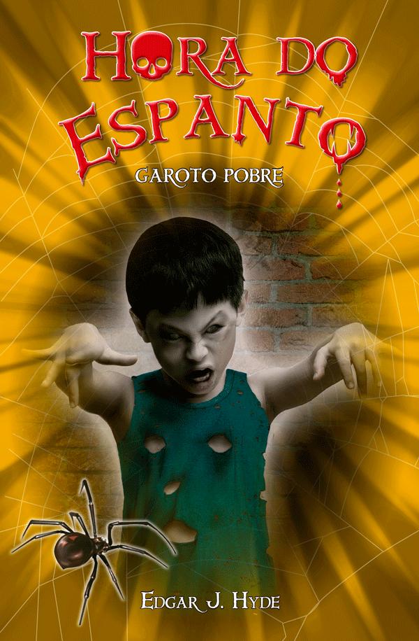 HORA DO ESPANTO-GAROTO POBRE