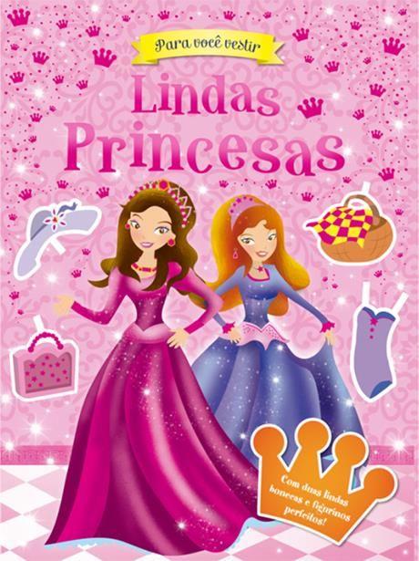 Lindas Princesas - Coleção Para Você Vestir