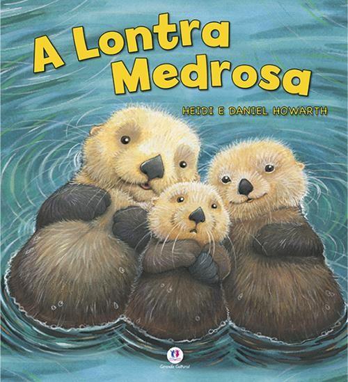 Lontra Medrosa, A