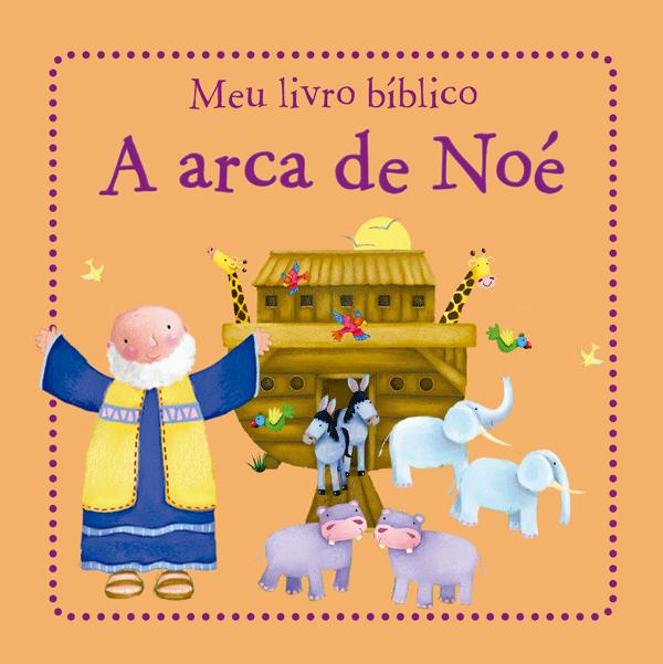 MEU LIVRO BIBLICO - A ARCA DE NOE