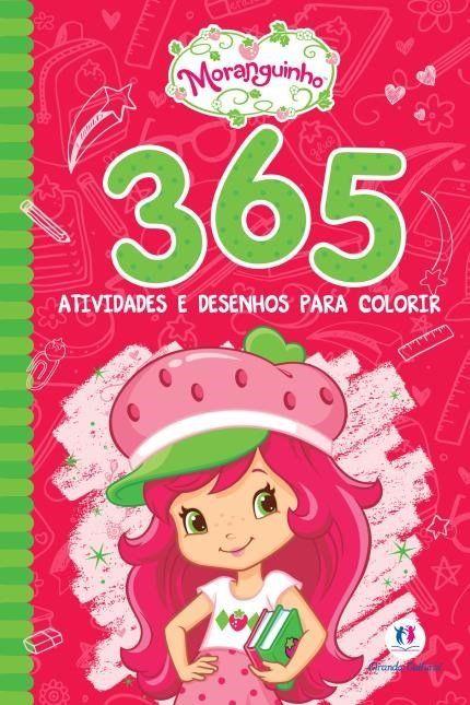 Moranguinho: 365 Atividade e Desenhos Para Colorir