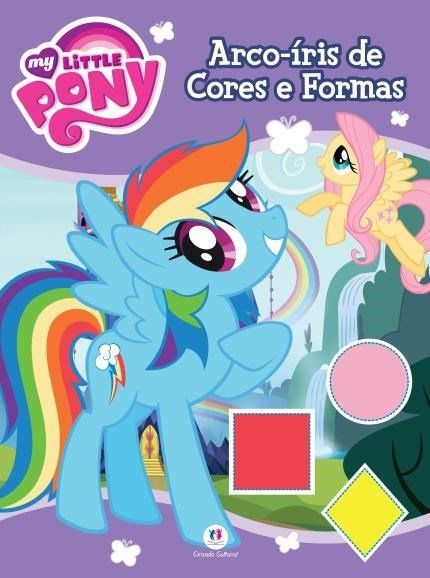 MY LITTLE PONY ARCO-ÍRIS DE CORES E FORMAS
