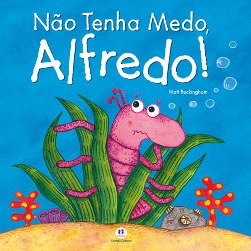 NÃO TENHA MEDO ALFREDO!