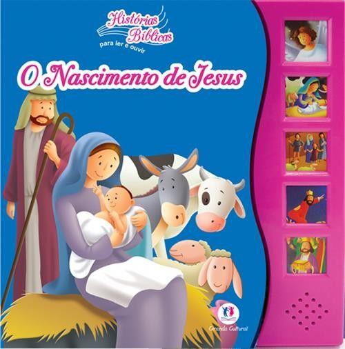 Nascimento de Jesus. O - Coleção Histórias Bíblicas Para Ler e Ouvir - Livro Sonoro