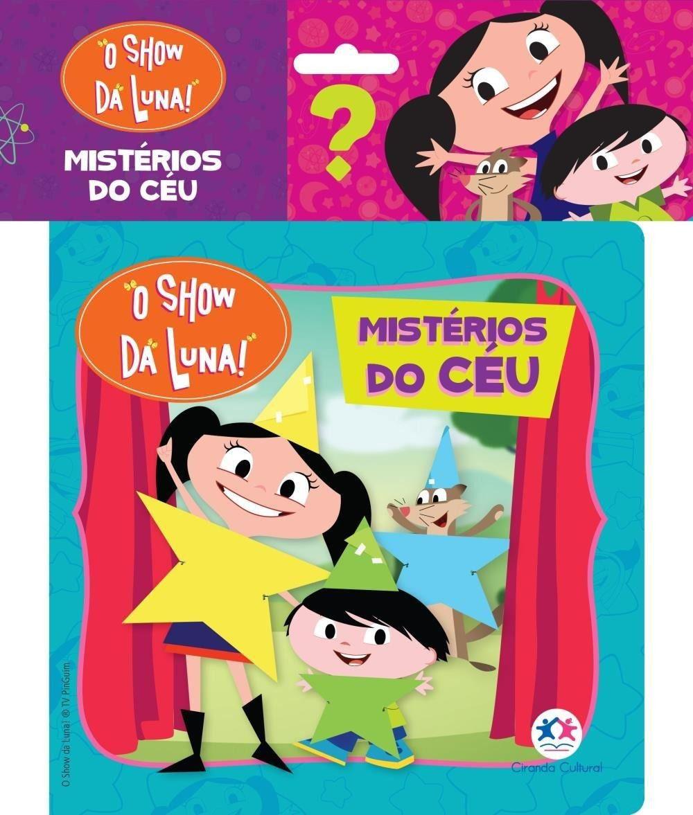 O SHOW DA LUNA - MISTÉRIOS DO CÉU