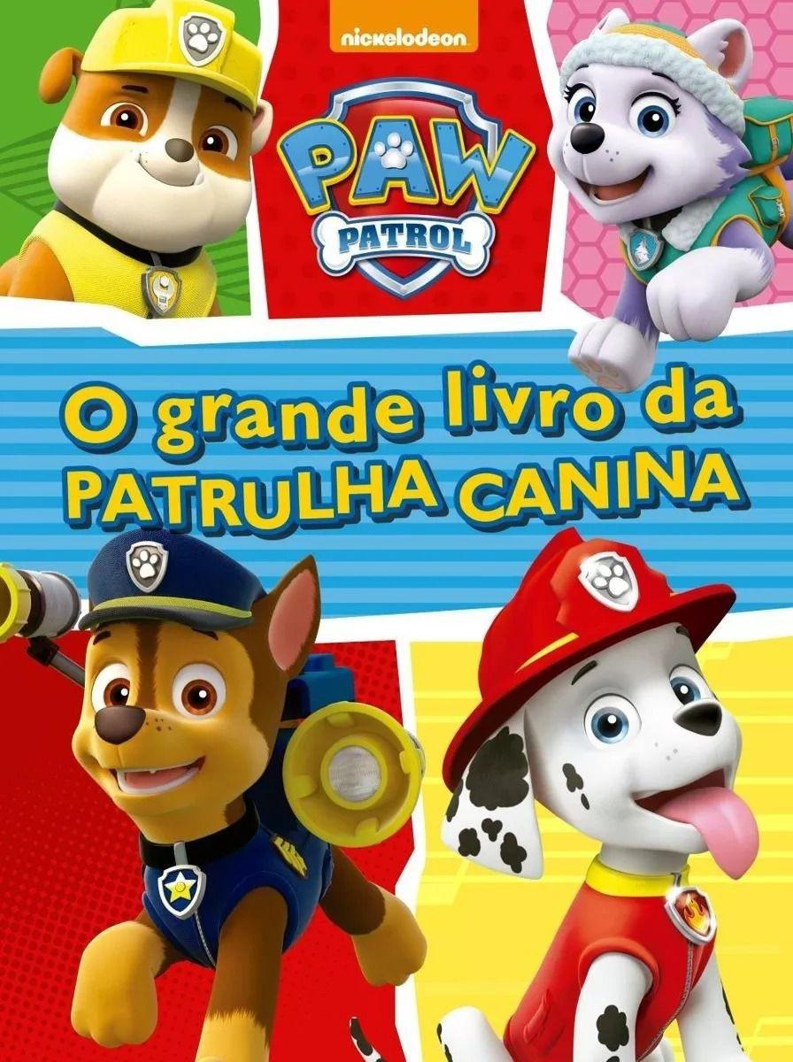 PATRULHA CANINA- O GRANDE LIVRO DA PATRULHA CANINA