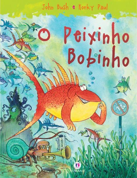 Peixinho Bobinho, O