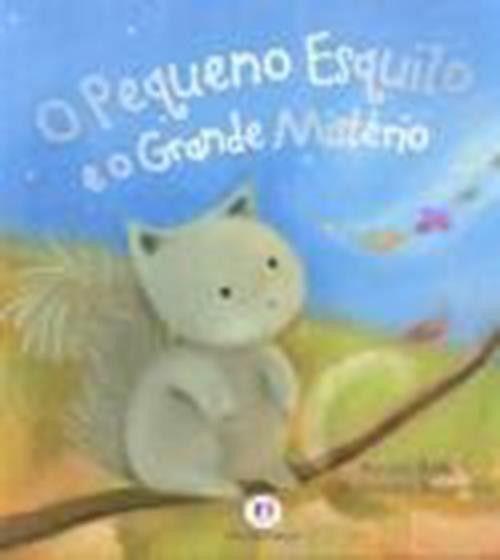 Pequeno Esquilo e o Grande Mistério, O