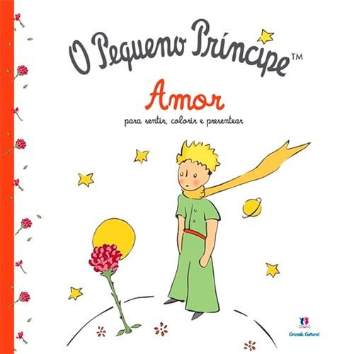 Pequeno Príncipe, O: Amor Para Sentir, Colorir e Presentear - Livro de Colorir