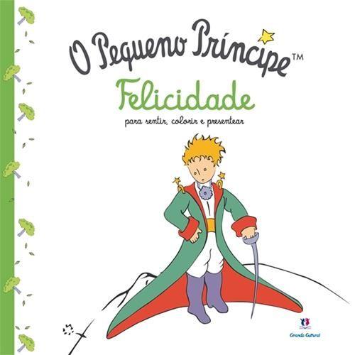 Pequeno Príncipe, O: Felicidade Para Sentir, Colorir e Presentear - Livro de Colorir