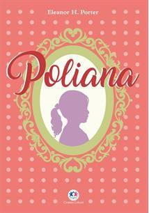 POLIANA- Eleanor H. Porter (EDIÇÃO LUXO)
