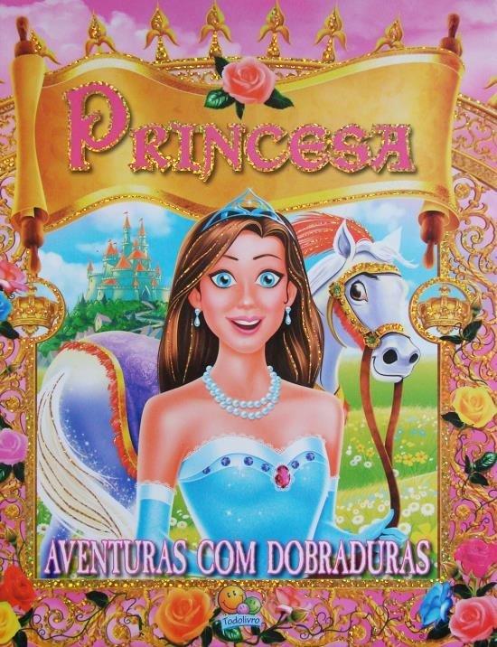 PRINCESAS - AVENTURAS COM DOBRADURAS