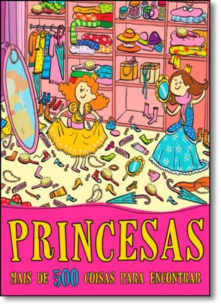 Princesas: Mais de 500 Coisas Para Encontrar