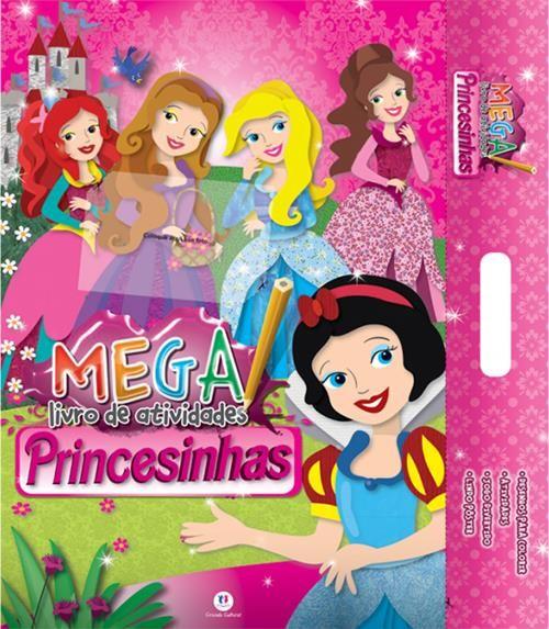 Princesinhas - Coleção Mega Livro de Atividades